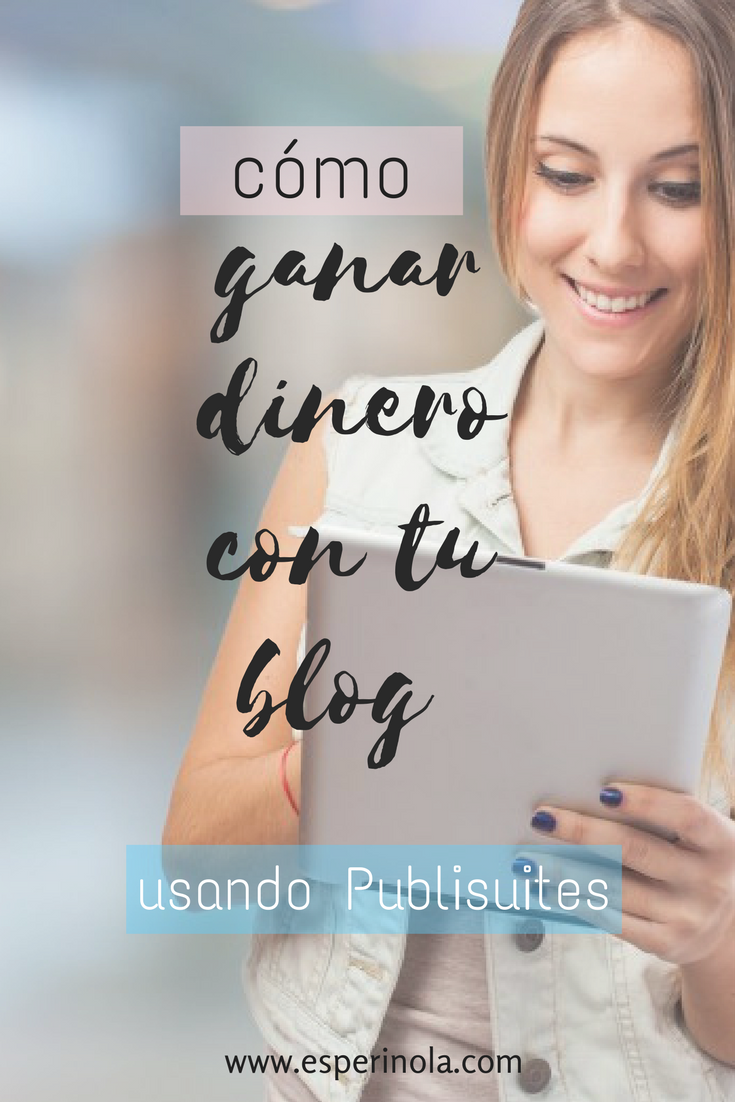 Monetizar blog con Publisuite